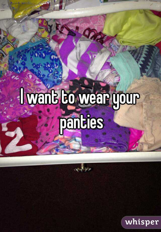 You want to wear panties