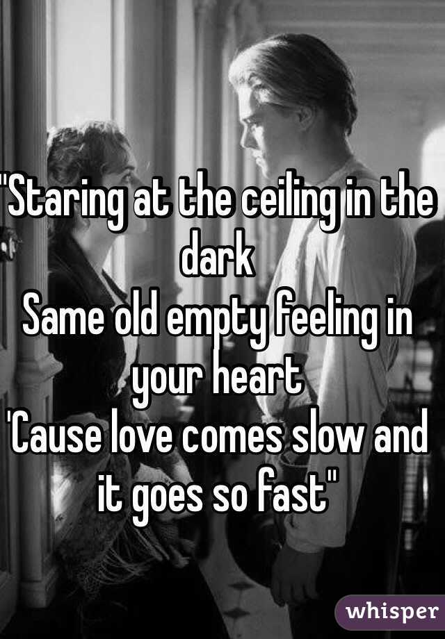Attractive Staring At The Ceiling In The Dark Same Old Empty Feeling In Your ...