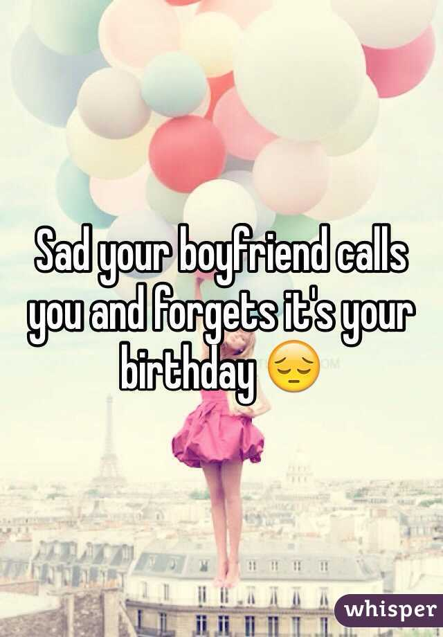 when a man forgets your birthday