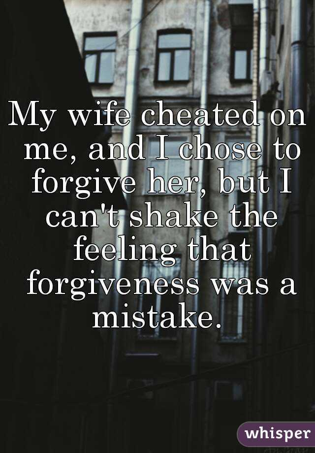 How do i forgive my cheating wife
