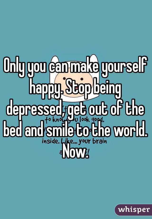 Stop feeling depressed