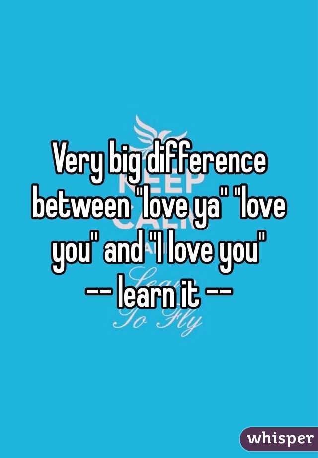 Very Big Difference Between Love Ya Love You And I Love You Learn It