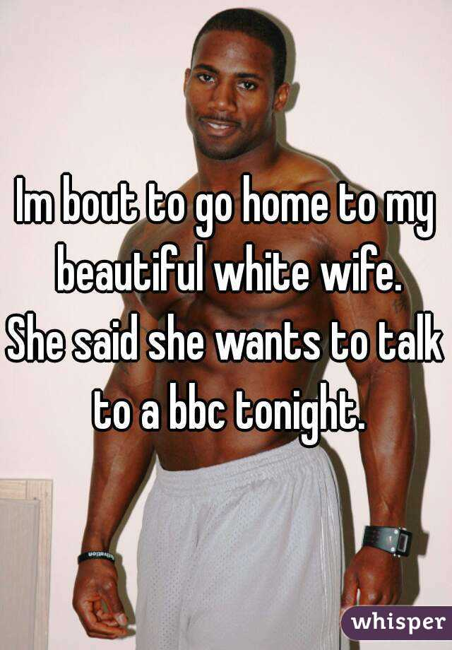 White Wife Wants Bbc