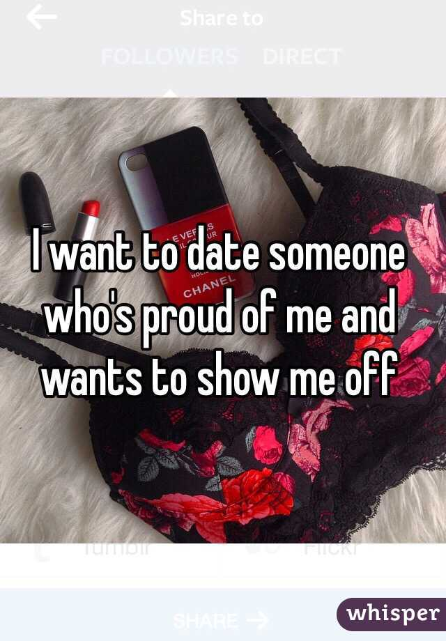 I want to date someone