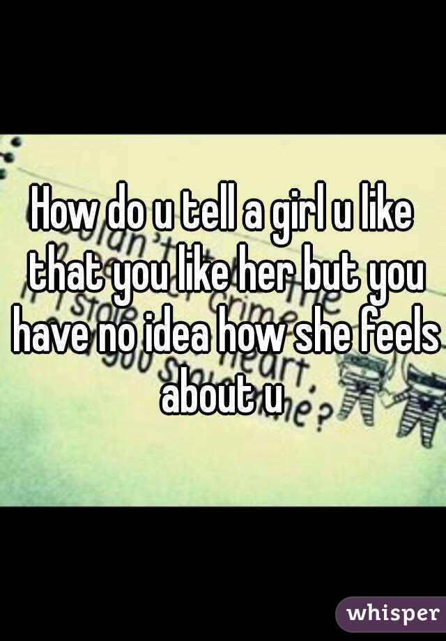 what do u say to a girl that u like