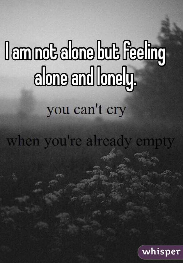 Alone and lonely