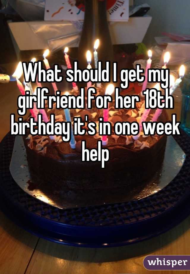 What to get my girlfriend for her birthday