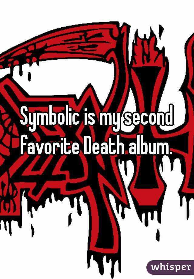 Symbolic Is My Second Favorite Death Album