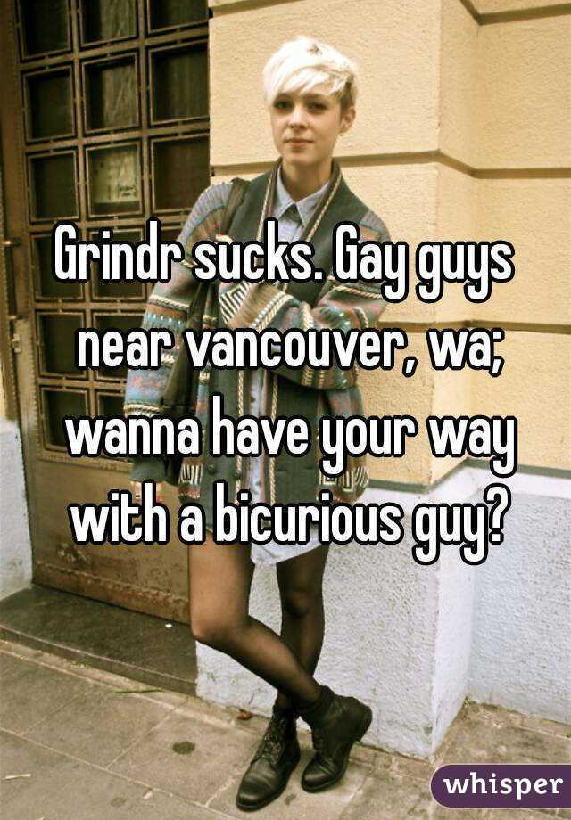 Guys Near Vancouver Wa Wanna Have Your Way With A Bicurious Guy