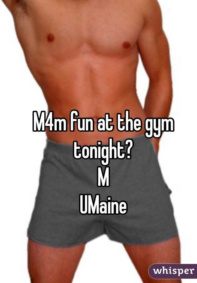 M4m fun at the gym tonight? M UMaine