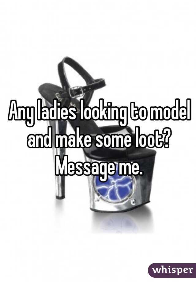 Any ladies looking to model and make some loot? Message me.