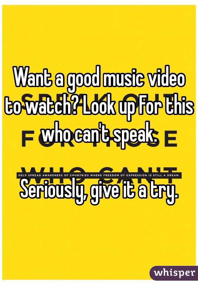 Want a good music video to watch? Look up For this who can't speak.   Seriously, give it a try.
