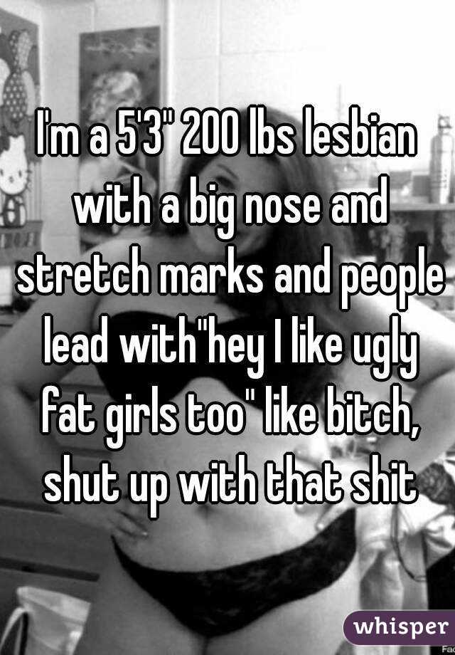 Bitch fat lesbian