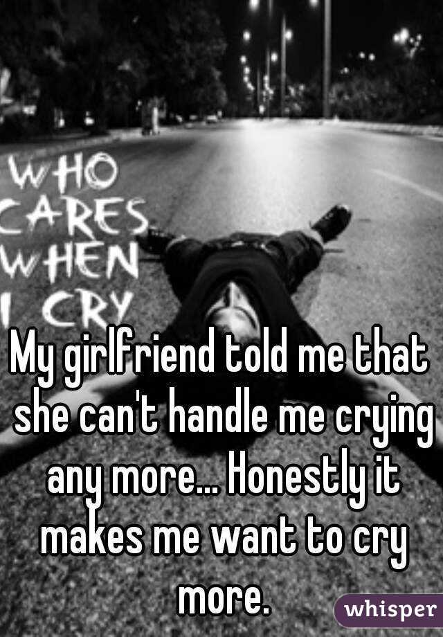 my girlfriend is always sad and crying