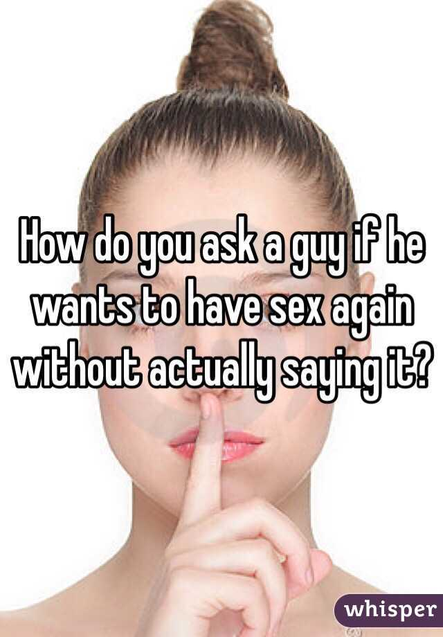 How to ask for sex without saying it