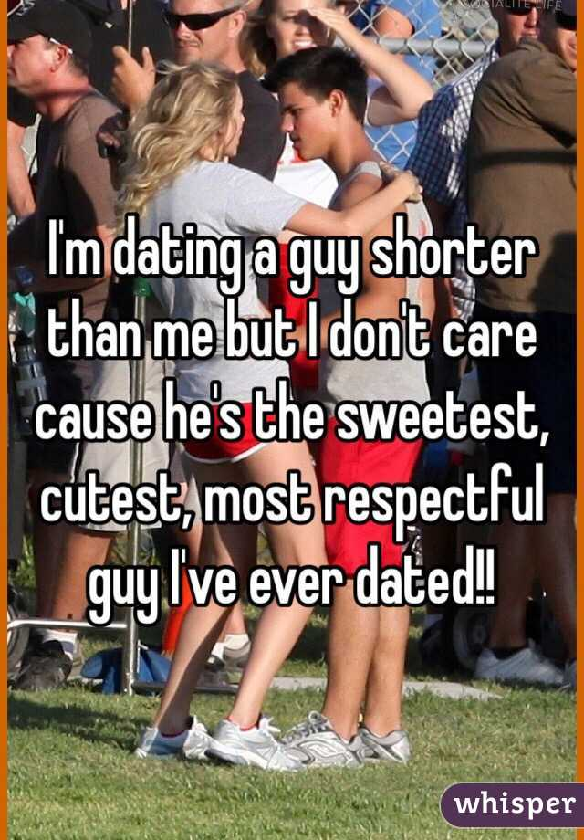 im dating someone shorter than me