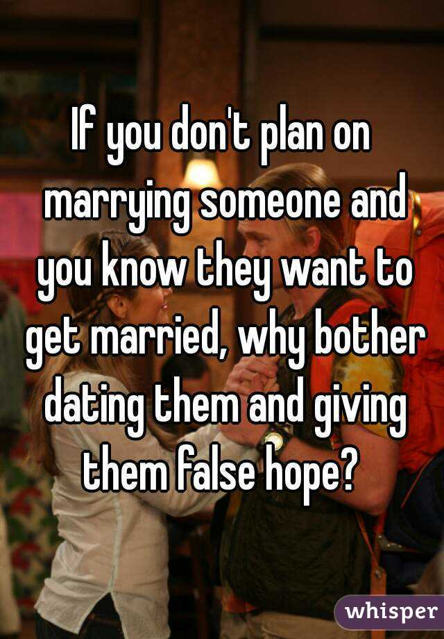 Dating Someone You Know You Wont Marry