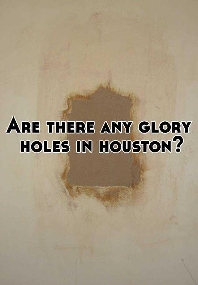 Glory hole houston location