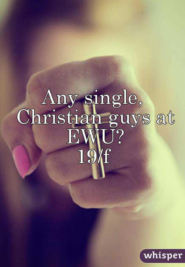 Any single, Christian guys at EWU? 19/f