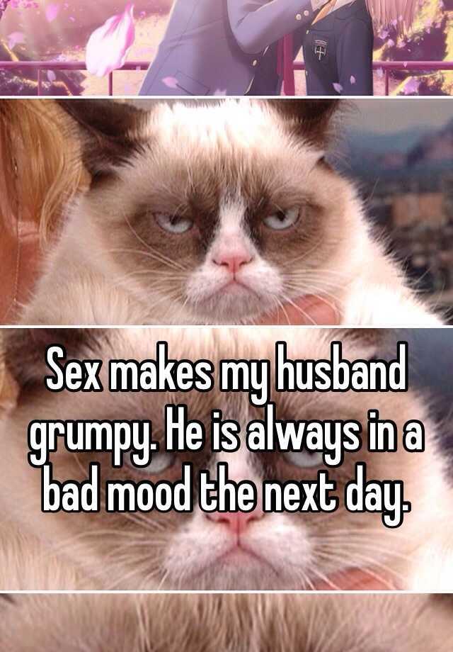 My husband is always grumpy