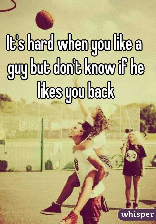 How to know if a boy likes you back