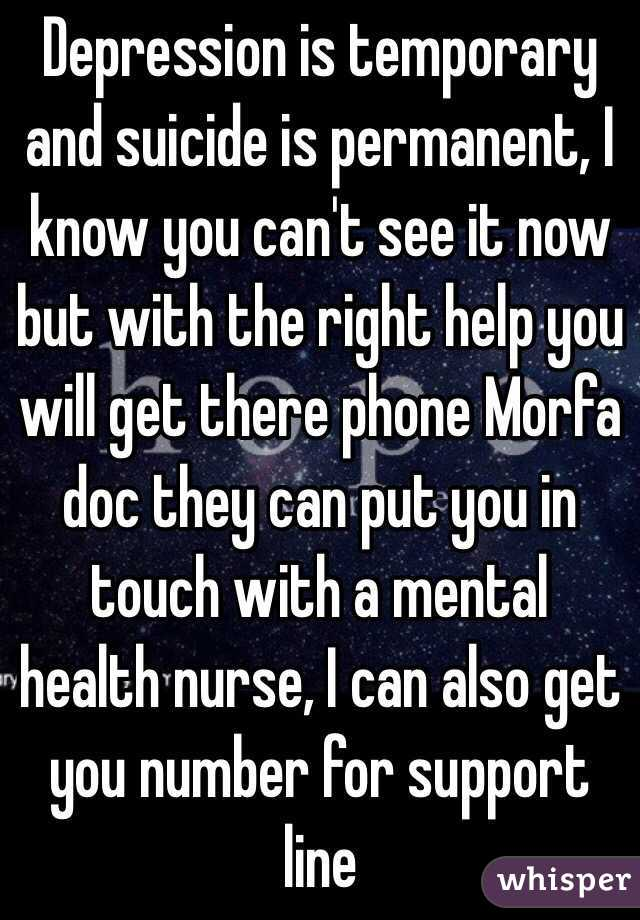 depression is temporary and suicide is permanent, i know you can\u0027tdepression is temporary and suicide is permanent, i know you can\u0027t see it