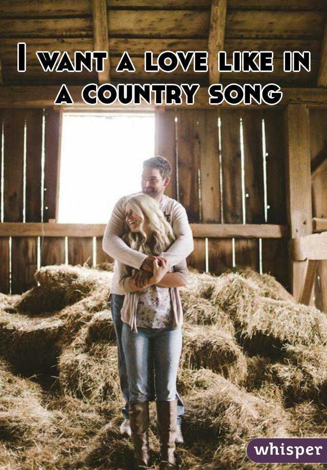 I want a love like in a country song