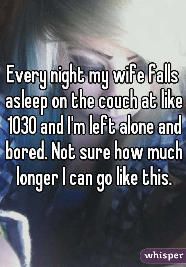 Husband Falls Asleep On Couch Every Night