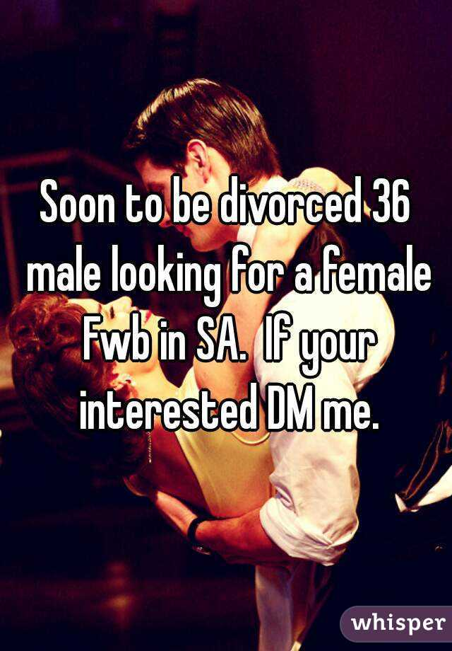 Soon to be divorced 36 male looking for a female Fwb in SA.  If your interested DM me.