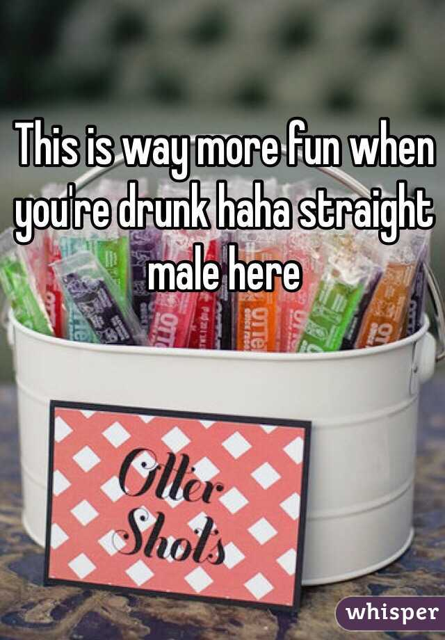 This is way more fun when you're drunk haha straight male here