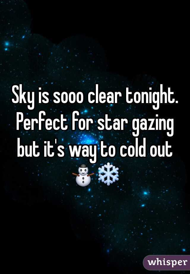 Sky is sooo clear tonight. Perfect for star gazing but it's way to cold out⛄️❄️