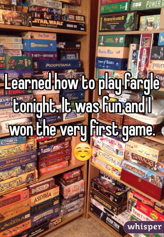 Learned how to play fargle  tonight. It was fun and I won the very first game. ☺️