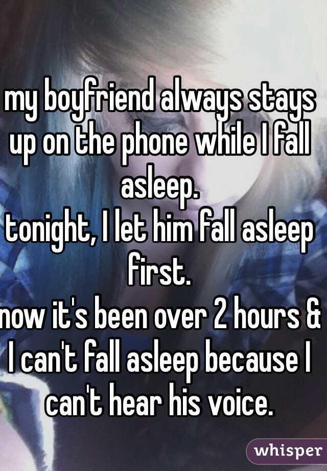 My boyfriend always stays up on the phone while i fall asleep my boyfriend always stays up on the phone while i fall asleep tonight i ccuart Gallery