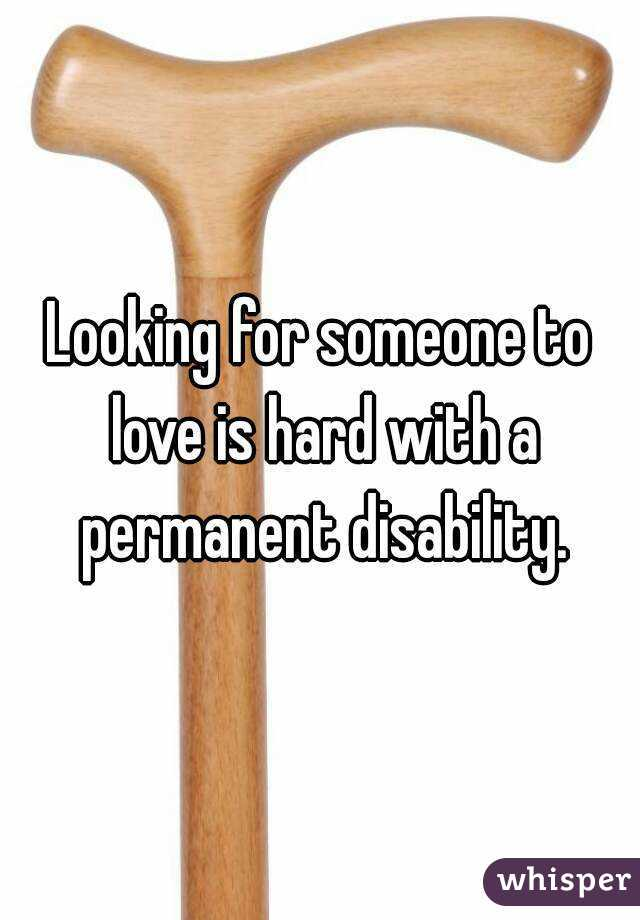 Looking for someone to love is hard with a permanent disability.