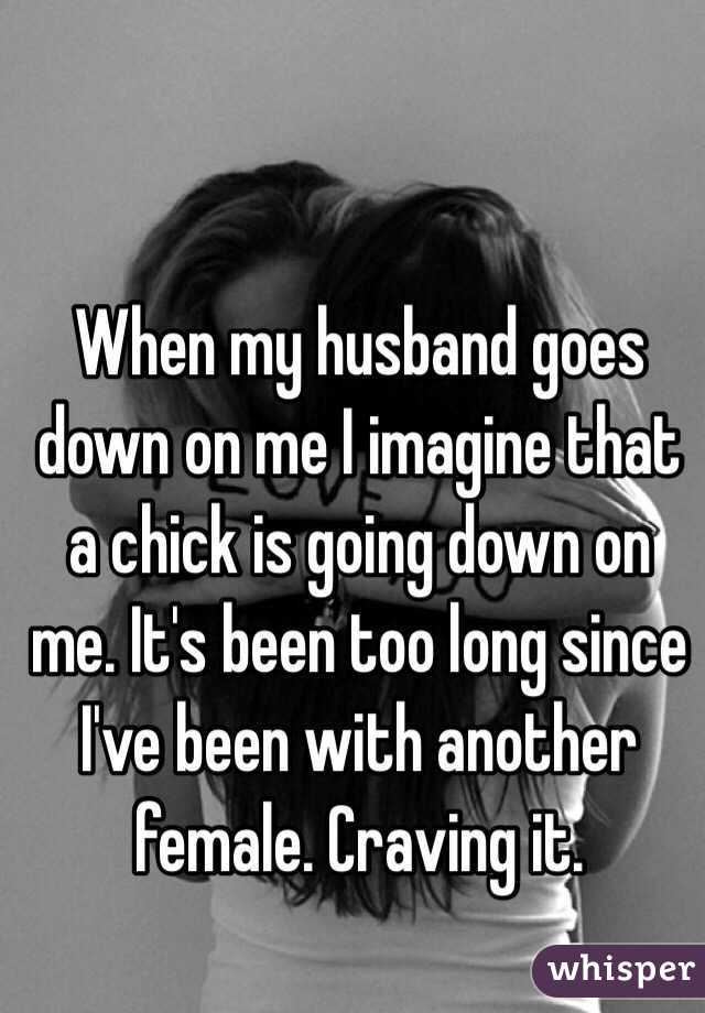 going down on a chick