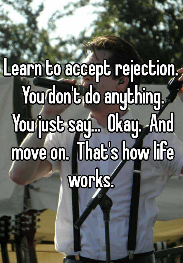 How to accept rejection and move on