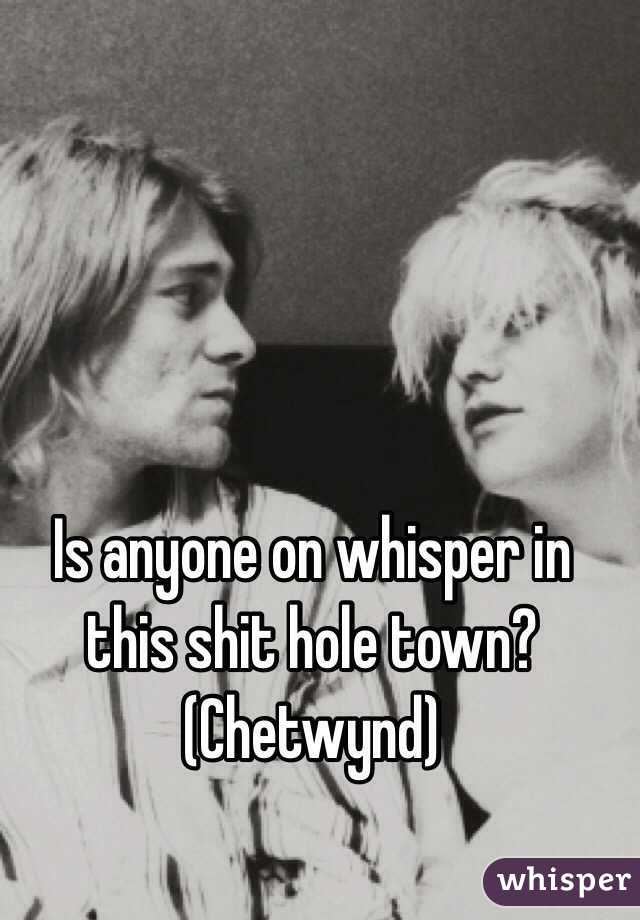 Is anyone on whisper in this shit hole town? (Chetwynd)