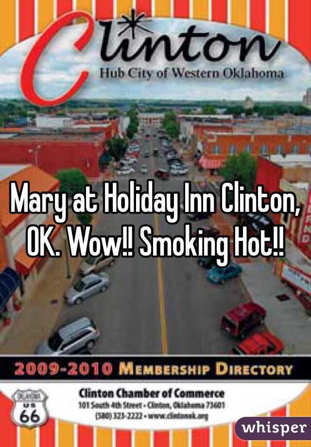 Mary at Holiday Inn Clinton, OK. Wow!! Smoking Hot!!