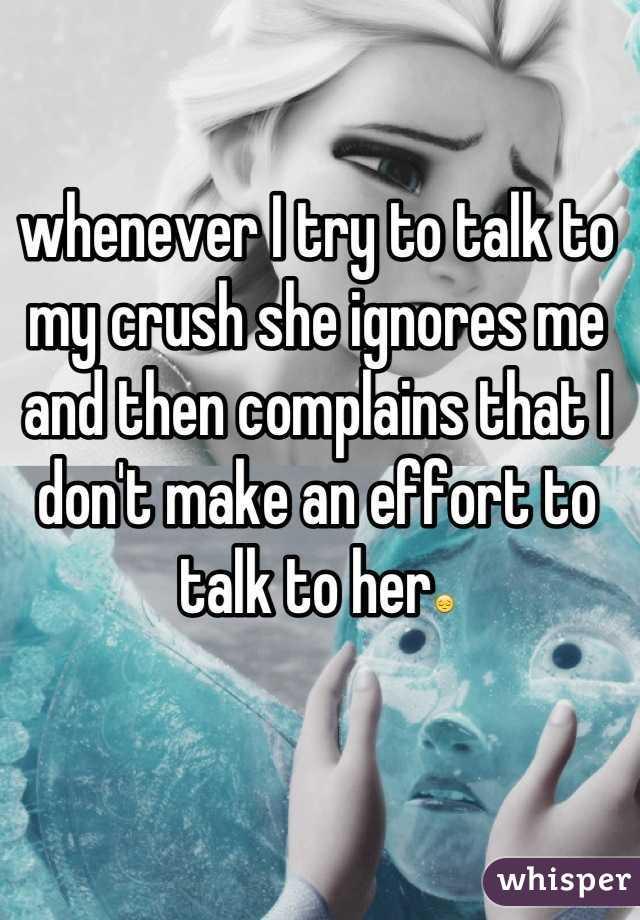 is my crush ignoring me