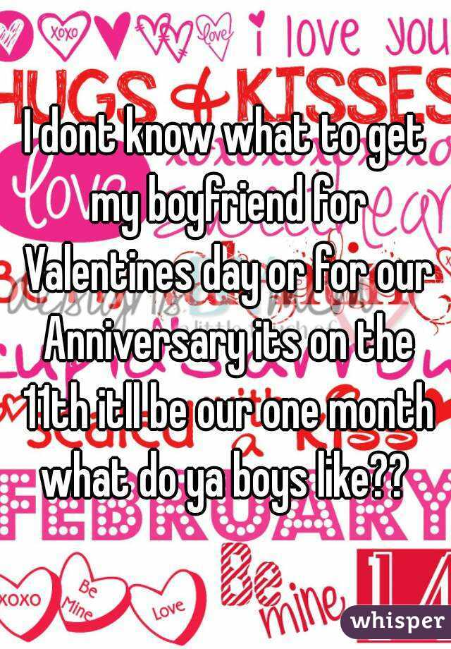 I Dont Know What To Get My Boyfriend For Valentines Day Or For Our  Anniversary Its On ...