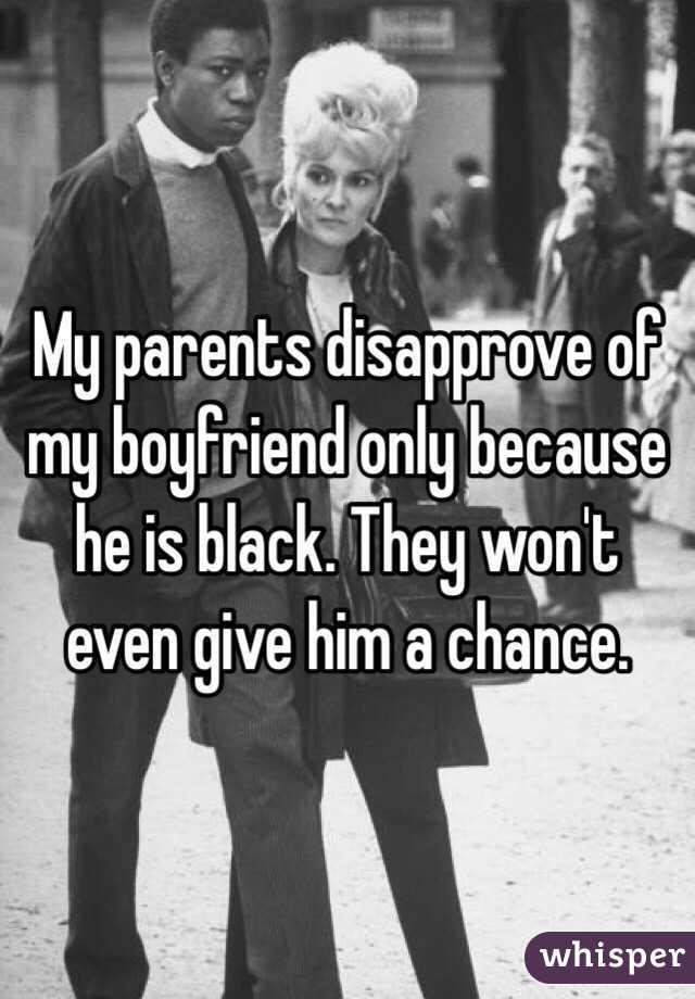 Parents disapprove of boyfriend