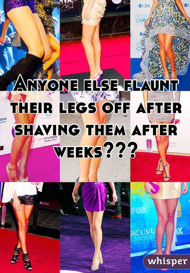 Anyone else flaunt their legs off after shaving them after weeks???