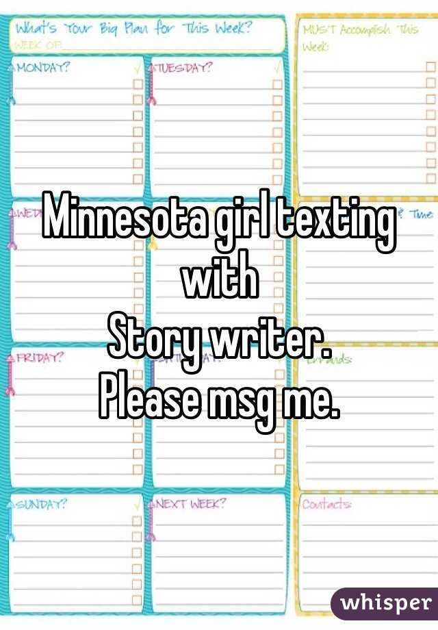 Minnesota girl texting with Story writer. Please msg me.