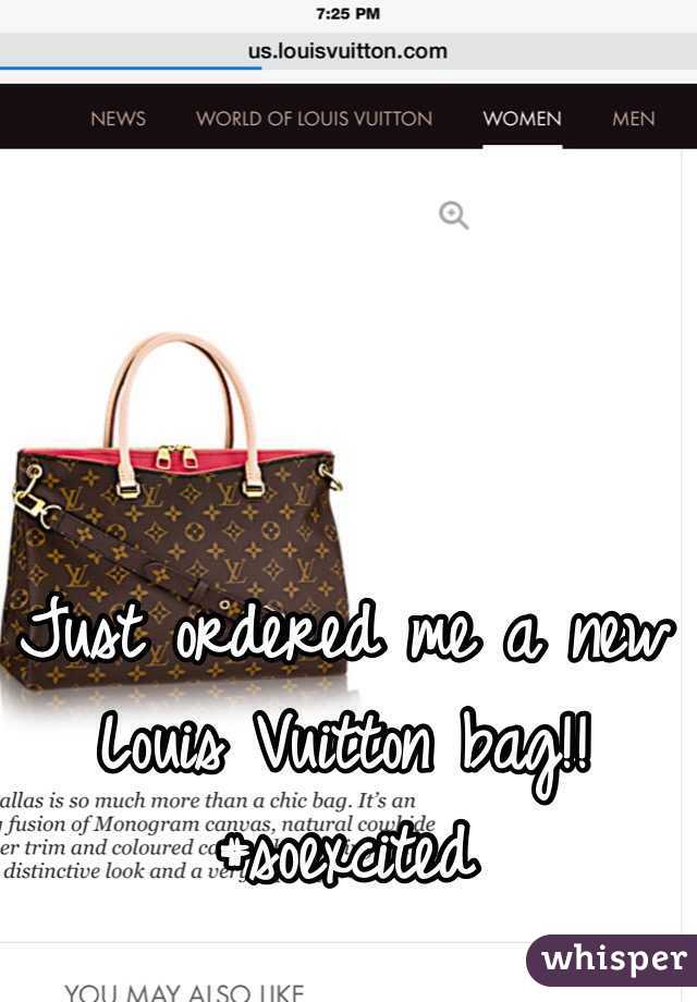 Just ordered me a new Louis Vuitton bag!! #soexcited