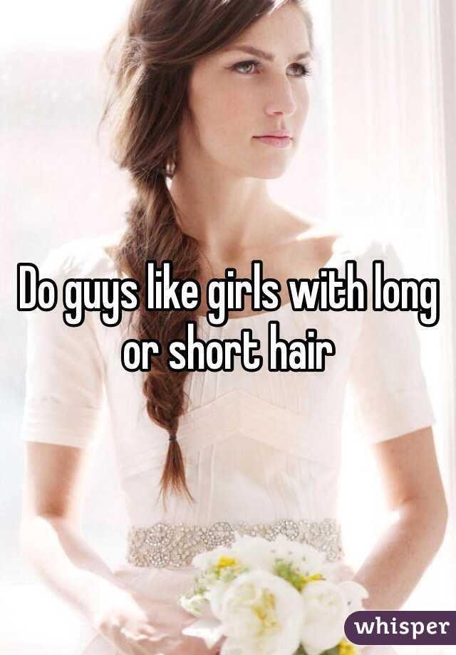 Do guys like girls with long or short hair
