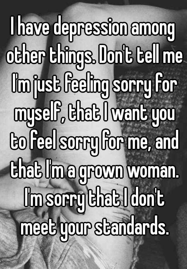sorry if i dont meet your standards