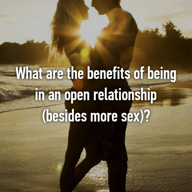 Benefits Of An Open Relationship