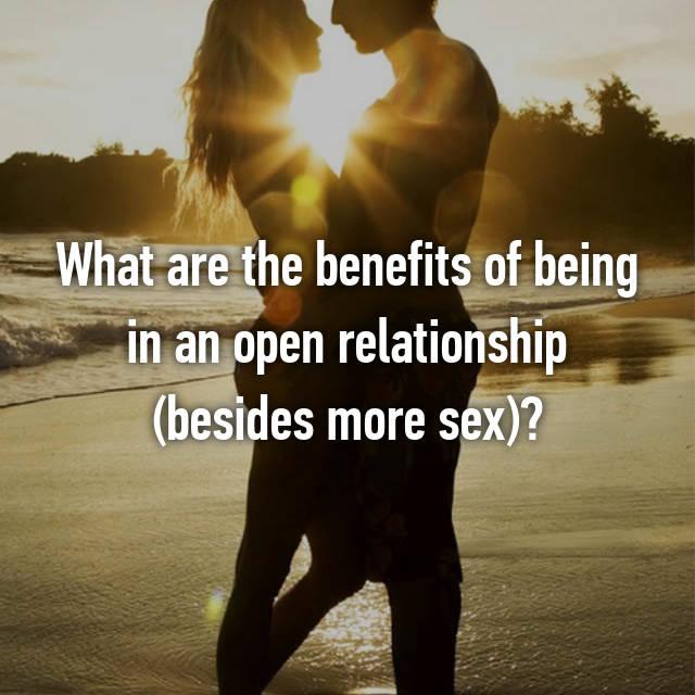 Benefits Of An Open Relationship