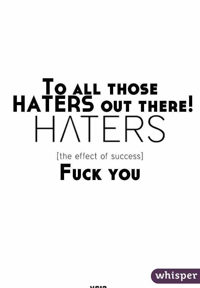 Topic Fuck all the haters