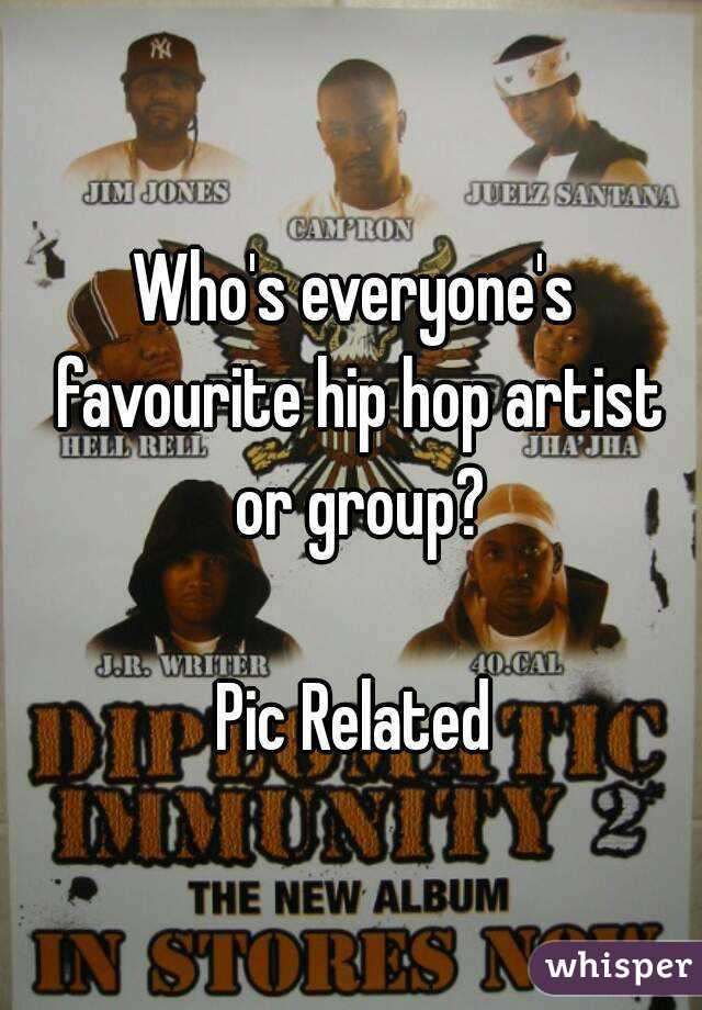 Who's everyone's favourite hip hop artist or group?  Pic Related